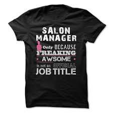 nice t shirts awesome salon manager shirts maninblue design description in salon manager description