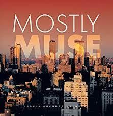 Mostly Muse - Kindle edition by Maynard, Ursula Krammer. Arts & Photography  Kindle eBooks @ Amazon.com.