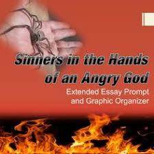 sinners in the hands of an angry god jonathan edwards puritan  sinners in the hands of an angry god extended essay prompt and graphic organizer