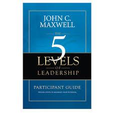 John Maxwell 5 Levels Of Leadership The 5 Levels Of Leadership Participant Guide John C Maxwell