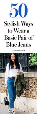 How to Wear Blue Jeans: 50 Perfect Outfits | StyleCaster