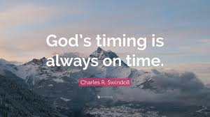 "Gods Timing Quotes Fascinating Charles R Swindoll Quote ""God's Timing Is Always On Time"" 48"