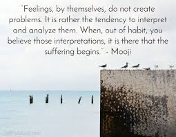Mooji Quotes Interesting Quote Of The Day Feelings Come Feelings Go Self Help Daily