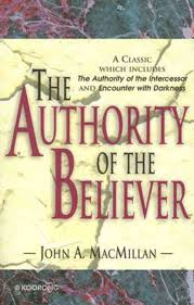 The Authority of the Believer by John A MacMillan