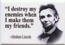 Admirablefamousquotesbyabrahamlincolnidestroyenemieswhen New Abraham Lincoln Famous Quotes