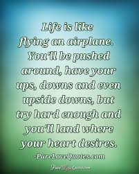 Life Is Like Flying An Airplane You'll Be Pushed Around Have Your Magnificent Airplane Quotes
