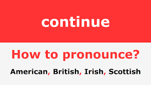 How To Pronounce Continue Pronunciation Of Continue Youtube