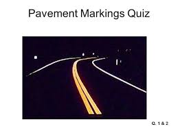 Pavement Markings Quiz Q 1 2 Pavement Markings Quiz Q Ppt Download