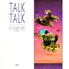 Talk <b>Talk</b> - <b>It's My</b> Life (Extended Version) (1984, Vinyl) | Discogs