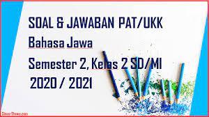 Artikel ini berisi kunci jawaban uas bahasa indonesia kelas 3 sd semester 2. Soal Jawaban Pat Ukk Bahasa Jawa Kelas 2 Sd Mi Semester 2 Tahun 2021 Sinau Thewe Com