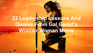 Quotes from wonder 100 Leadership Lessons And Quotes From Gal Gadot's Wonder Woman Movie 33