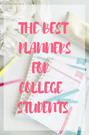 Best Academic Planner For College Students The Best Planners For College Students Being Heather