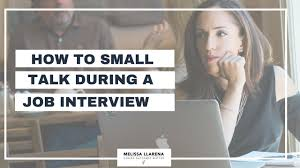 Career Interview Tips Interview Tips Small Talk During A Job Interview