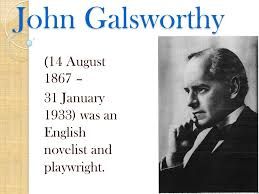 John Galsworthy (14 August 1867 – - ppt video online download