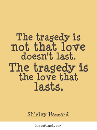 Tragedy Quotes Beauteous Quotes About Love And Tragedy