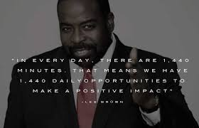 Les Brown Live Your Dreams Quotes Best Of 24 Great Les Brown Quotes Les Brown Speeches Fearless