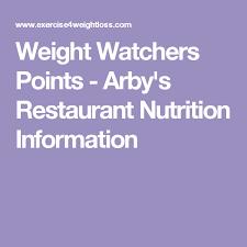 weight watchers points arby s restaurant nutrition information