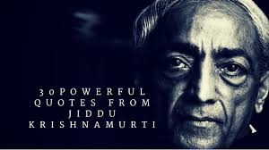 Krishnamurti Quotes Classy 48 Life Altering And Powerful Quotes From Jiddu Krishnamurti Three