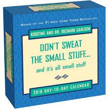 don t sweat the small stuff 2018 desk calendar