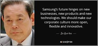 Samsung Quote Fascinating Lee Kunhee Quote Samsung's Future Hinges On New Businesses New