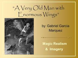 """a very old man enormous wings"""" ppt  a very old man enormous wings"""