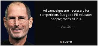 Pr Quotes Steve Jobs quote Ad campaigns are necessary for competition But 32