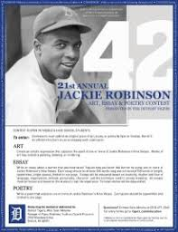 st annual jackie robinson art essay and poetry contest  create an artistic expression that captures the spirit of one or more of jackie robinson s nine values works of art include a painting drawing