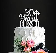 Acrylic Custom 30 Years Blessed Cake Topper 30th Birthday Cake