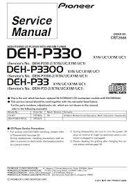pioneer deh p3300 service manual pdf pioneer deh p330 deh p3300 deh p33 high power cd player fm am tuner service manual