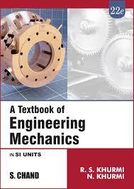 A Textbook of Engineering Mechanics, 8e by R S Khurmi & N Khurmi