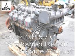 deutz 1015 service manual workshop manual deutz bf6m1015 manual deutz 1015 service manual workshop manual deutz bf6m1015 manual bf6m bf8m cd