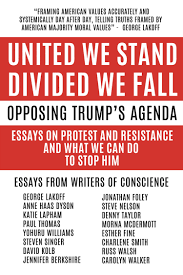united we stand divided we fall opposing trump s agenda garn press buy united we stand divided we fall opposing trump s agenda essays on protest and resistance