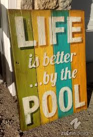Swimming Pool Decor Signs Hand Made Sign Life Is Better By The Pool Rustic Distressed 86