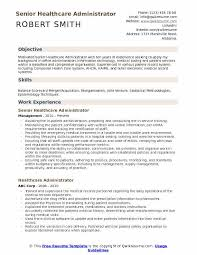 Healthcare Objective For Resume Healthcare Administrator Resume Samples Qwikresume