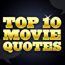 Best Quotes Of All Time Custom Top 48 Movie Quotes