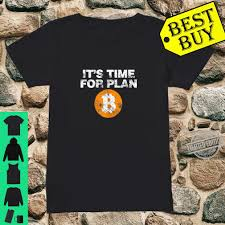You can download in.ai,.eps,.cdr,.svg,.png formats. Original Bitcoin It S Time For Plan B Btc Logo Shirt