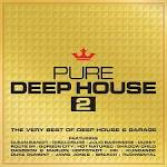 Pure Deep House, Vol. 2: The Very Best of Deep House & Garage