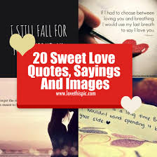 Love Quotes And Sayings Gorgeous 48 Sweet Love Quotes Sayings And Images