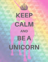 Keep Calm And Be A Unicorn Just Liking It In 2019 Unicorn Quotes