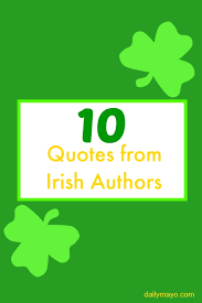 Irish Quotes About Life 100 Quotes from Irish Authors 94