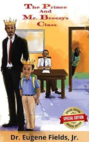 Amazon.com: The Prince and Mr. Breezy's Class: Special Edition eBook:  Fields Jr., Eugene: Kindle Store