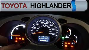 Turn Off Maintenance Light Toyota Highlander 2007 How To Reset The Maintenance Light On A 2007 Toyota Highlander Hybrid