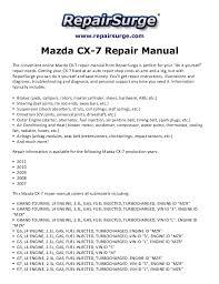 mazda cx 7 repair manual 2007 2011 repairsurge com mazda cx 7 repair manual the convenient online mazda cx gx l4 engine