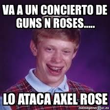 Meme Bad Luck Brian - va a un concierto de GUNS N ROSES..... LO ... via Relatably.com