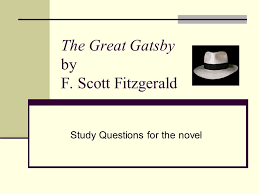 the great gatsby by f scott fitzgerald study questions for the  1 the great gatsby by f scott fitzgerald study questions for the novel