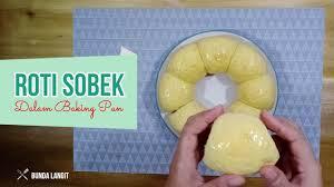 Roti sobek banyak ditemui di mana saja. Membuat Roti Sobek Dalam Baking Pan Youtube
