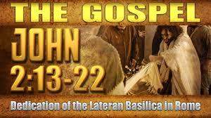 The Gospel - John 2:13-22 (Dedication of the Lateran Basilica in Rome) -  YouTube
