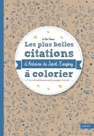 Les Plus Belles Citations Dantoine De Saint Exupéry à Colorier D