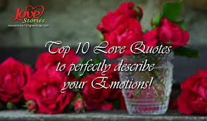 Top 10 Love Quotes Top 100 Love Quotes to perfectly describe your Emotions Love Stories 52