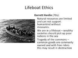 hardin lifeboat ethics essay garrett hardin lifeboat ethics essay